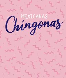 AdoptaUnChico presenta: Mexicanas Chingonas